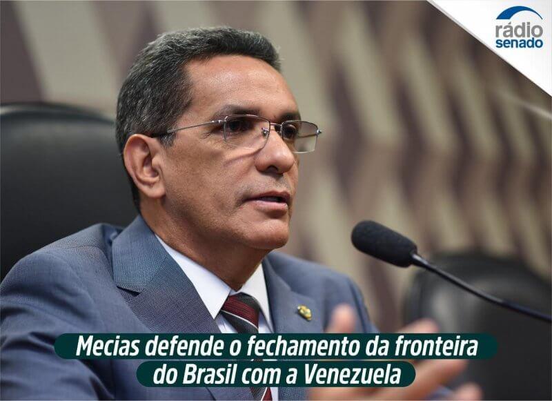 Mecias defende o fechamento da fronteira do Brasil com a Venezuela