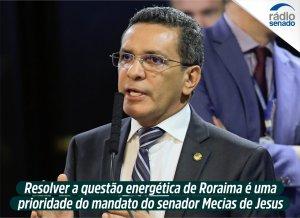 Mecias de Jesus lutará por mais desenvolvimento para o estado de Roraima