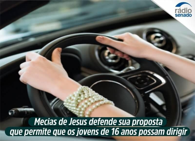 Mecias de Jesus defende permissão para dirigir a partir dos 16 anos